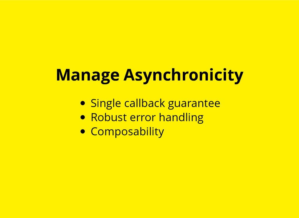 Manage Asynchronicity Manage Asynchronicity Sin...
