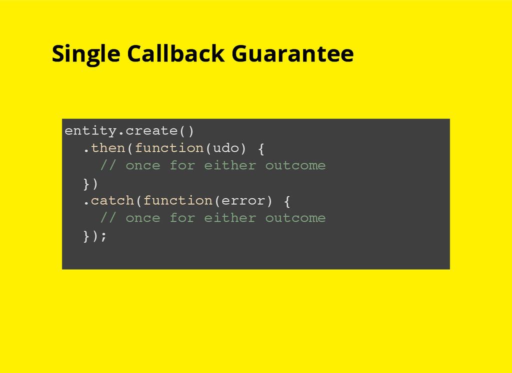 Single Callback Guarantee Single Callback Guara...