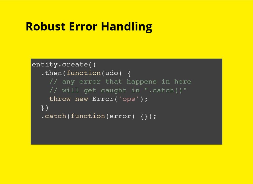 Robust Error Handling Robust Error Handling ent...
