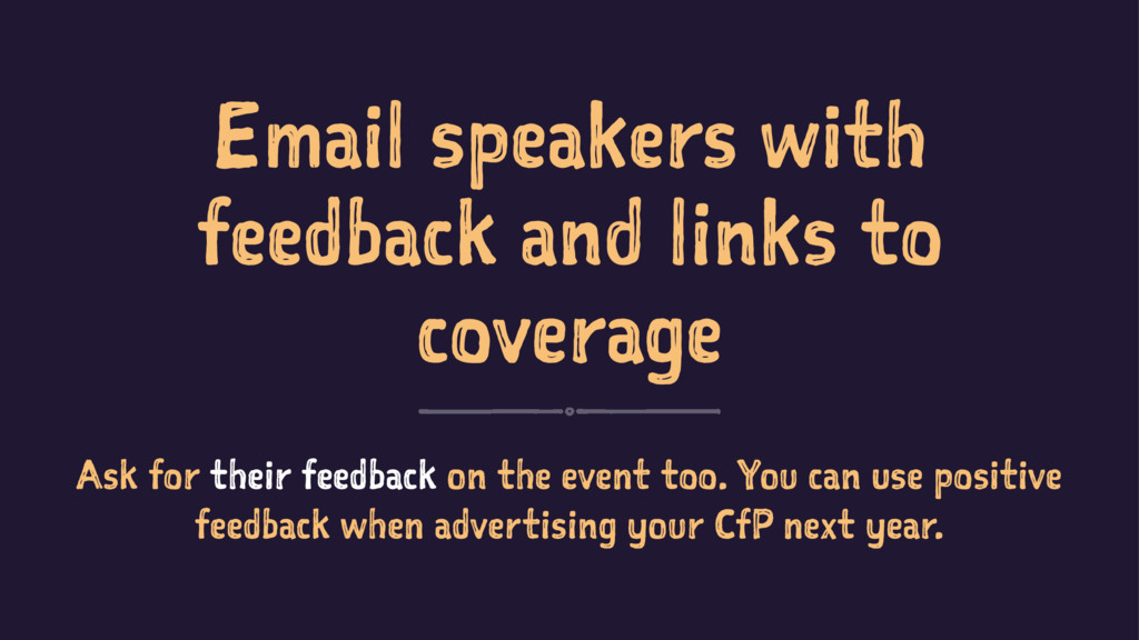 Email speakers with feedback and links to cover...
