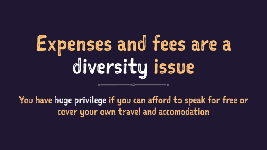 Expenses and fees are a diversity issue You hav...