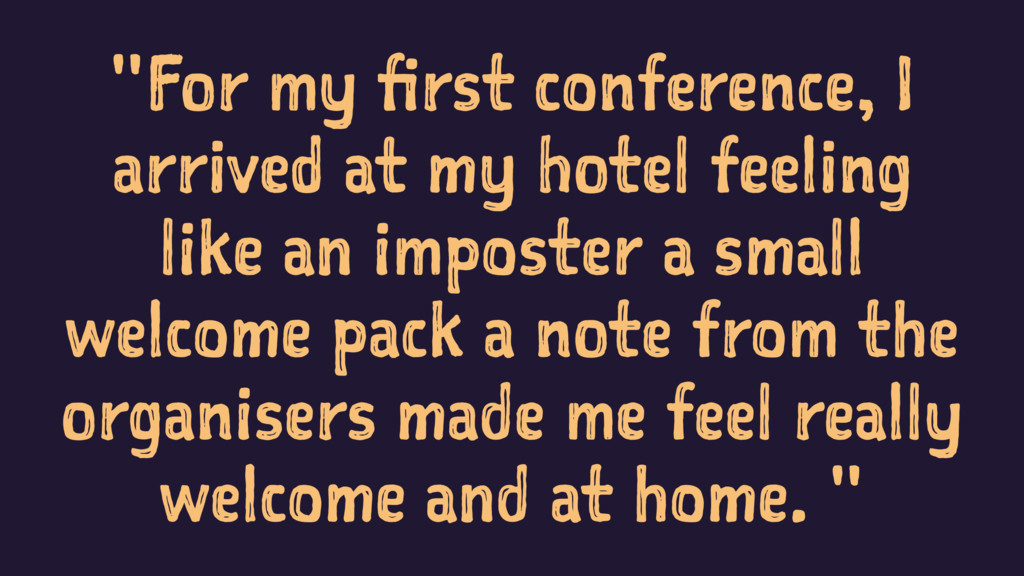 """""""For my first conference, I arrived at my hotel..."""