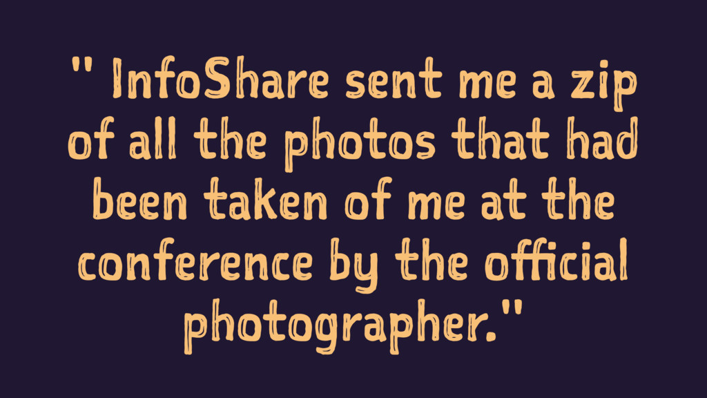 """ InfoShare sent me a zip of all the photos tha..."