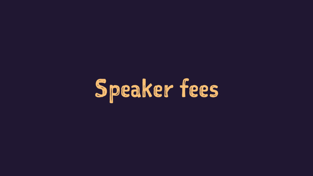 Speaker fees