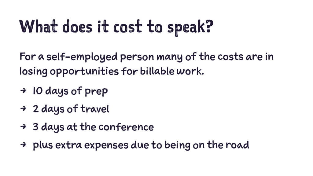 What does it cost to speak? For a self-employed...