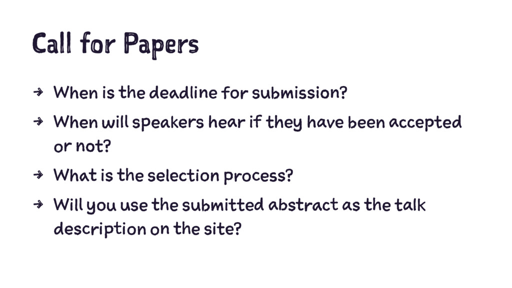 Call for Papers 4 When is the deadline for subm...