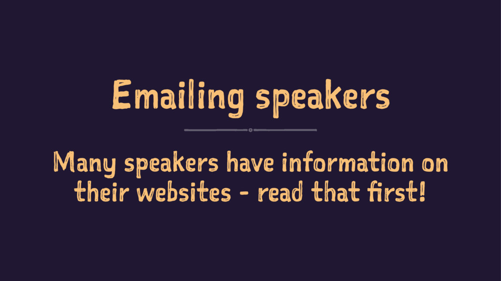 Emailing speakers Many speakers have informatio...