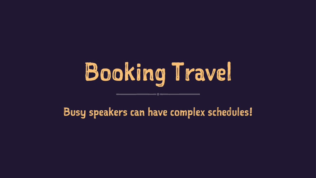 Booking Travel Busy speakers can have complex s...