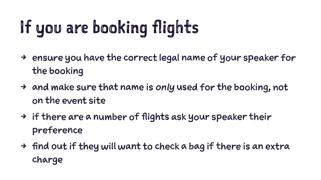 If you are booking flights 4 ensure you have th...