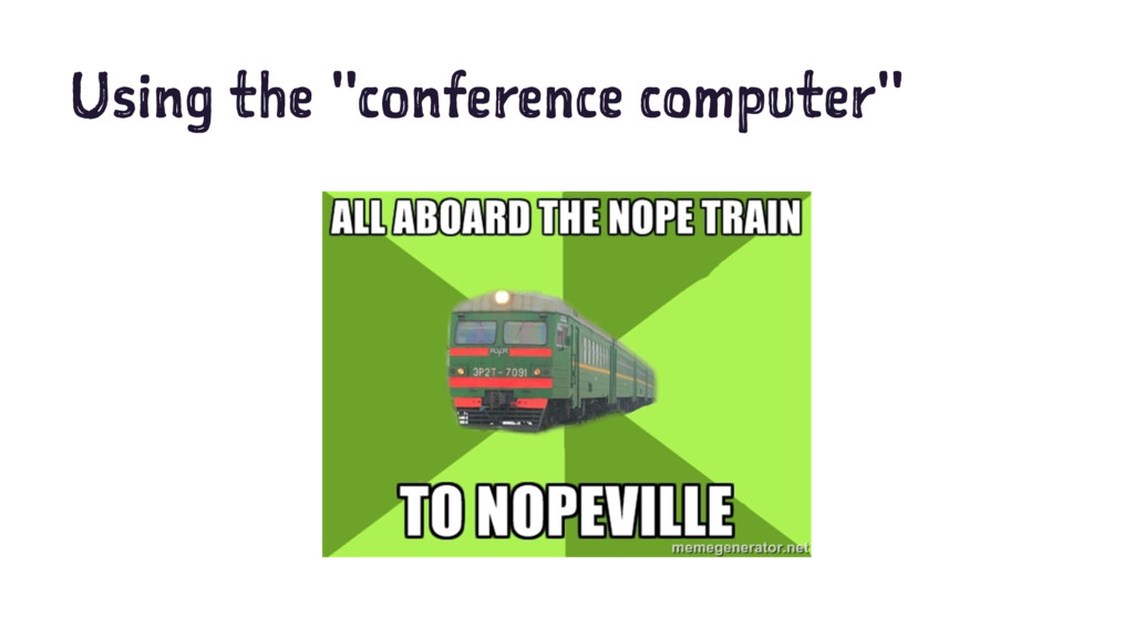 """Using the """"conference computer"""""""