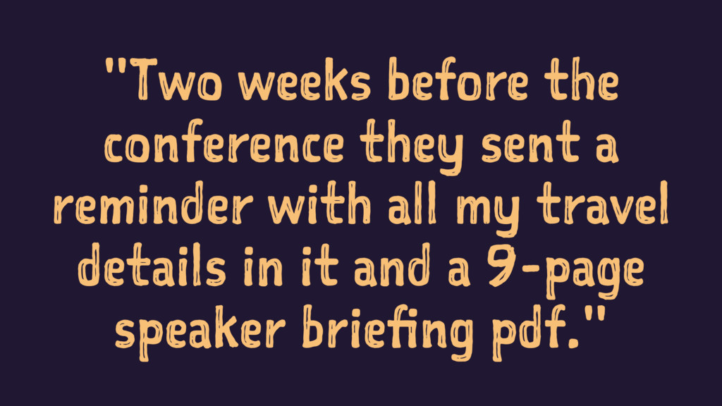"""""""Two weeks before the conference they sent a re..."""