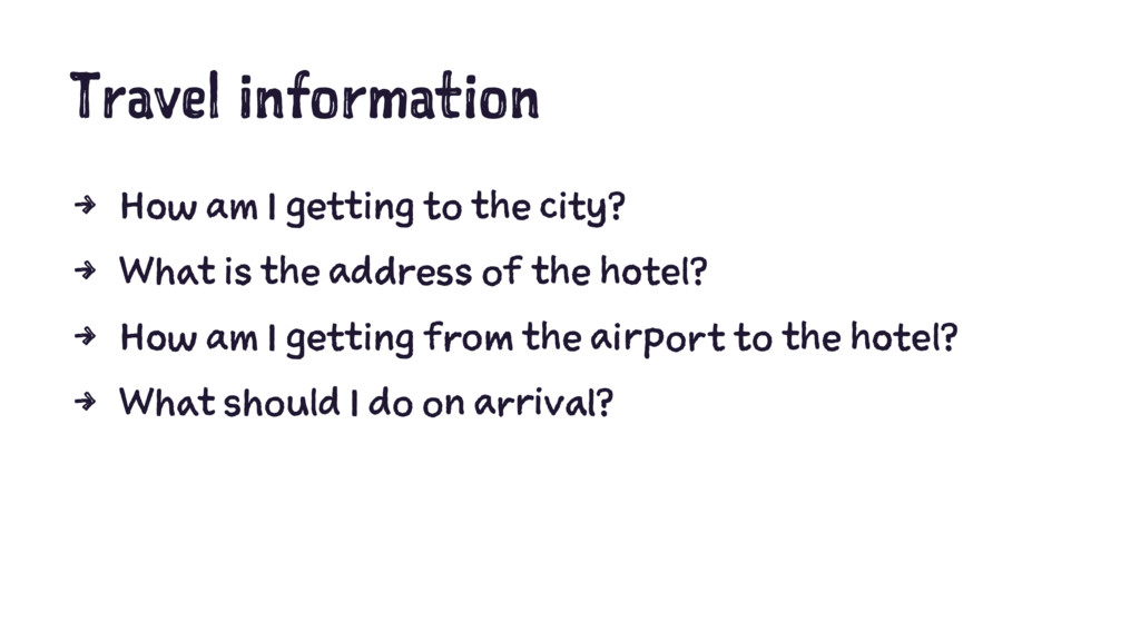 Travel information 4 How am I getting to the ci...