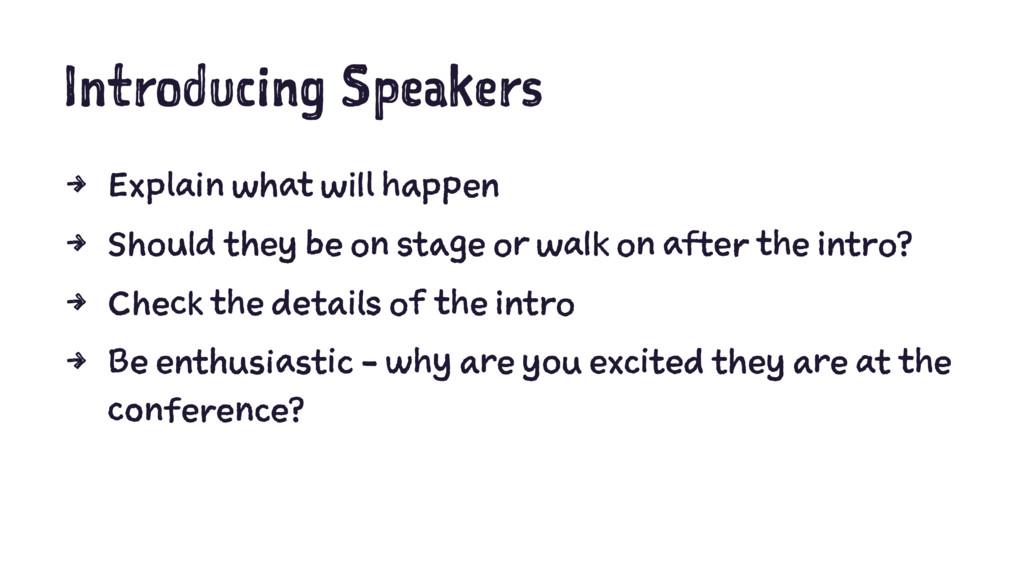 Introducing Speakers 4 Explain what will happen...