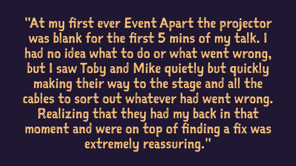 """""""At my first ever Event Apart the projector was..."""