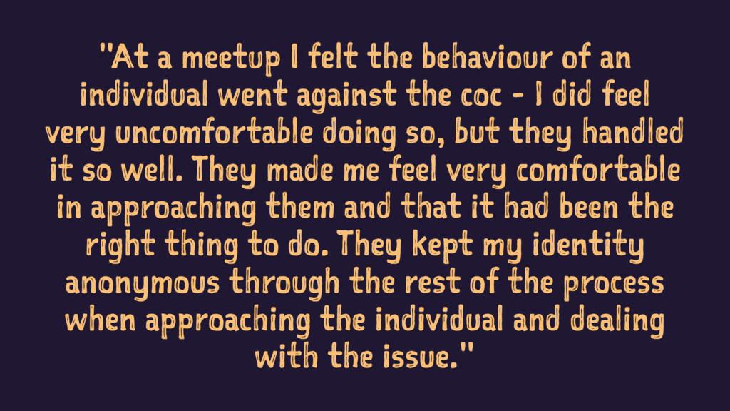 """At a meetup I felt the behaviour of an individ..."
