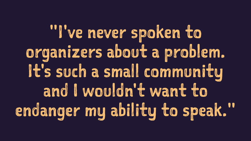 """""""I've never spoken to organizers about a proble..."""