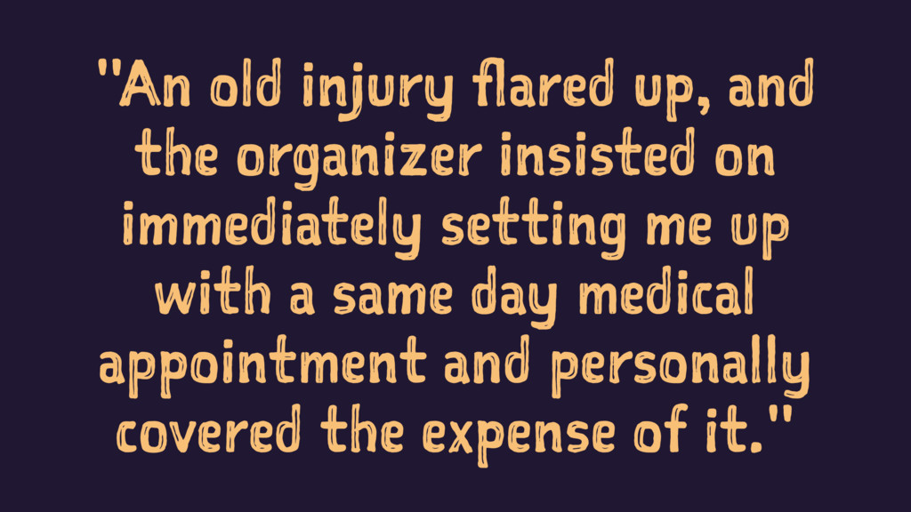 """""""An old injury flared up, and the organizer ins..."""