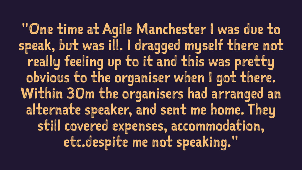 """""""One time at Agile Manchester I was due to spea..."""