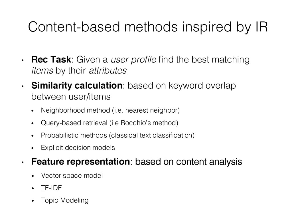 Content-based methods inspired by IR! • Rec Ta...