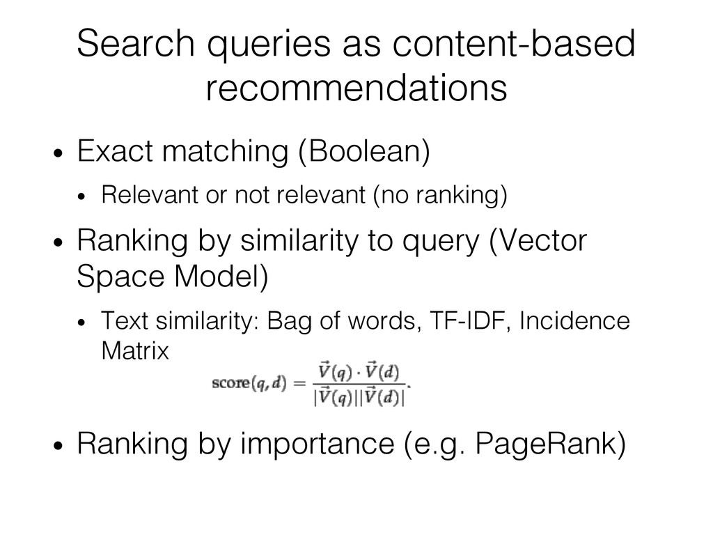 Search queries as content-based recommendations...