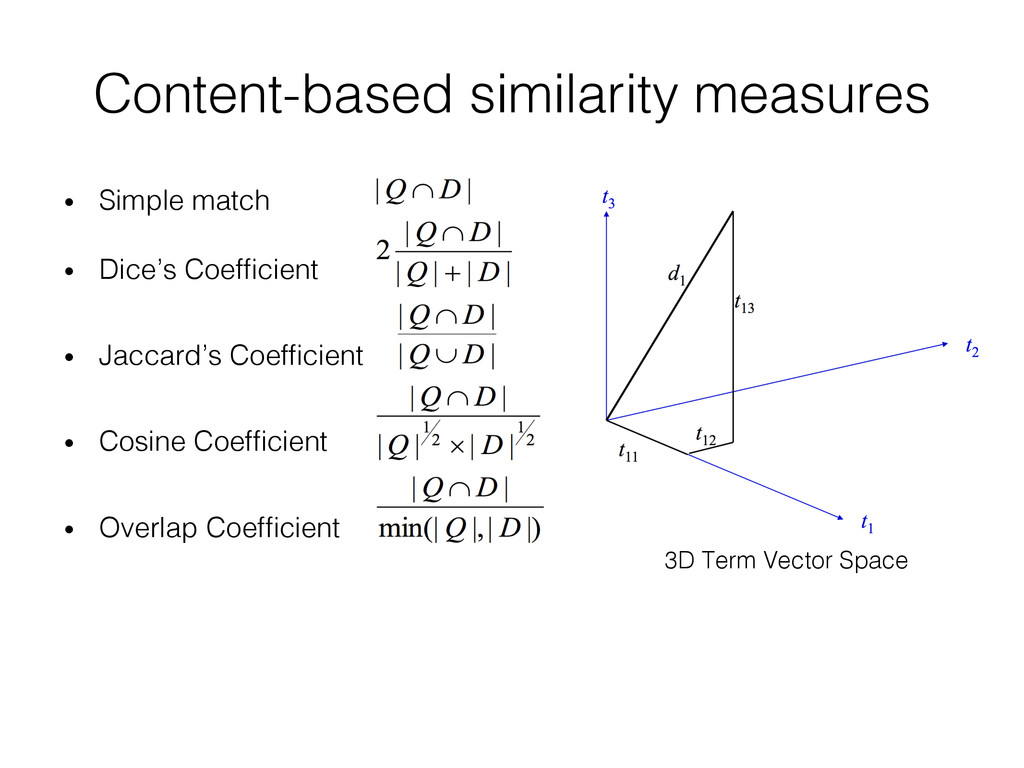 Content-based similarity measures! • Simple ma...