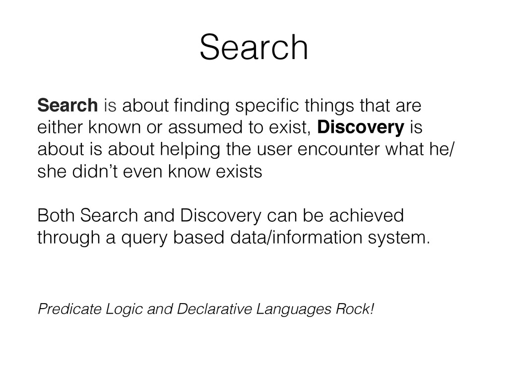 Search! Search is about finding specific things t...