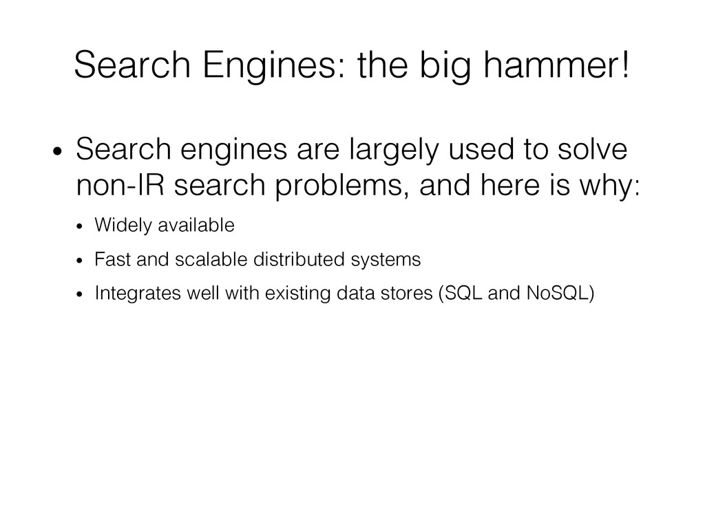 Search Engines: the big hammer!! • Search engi...