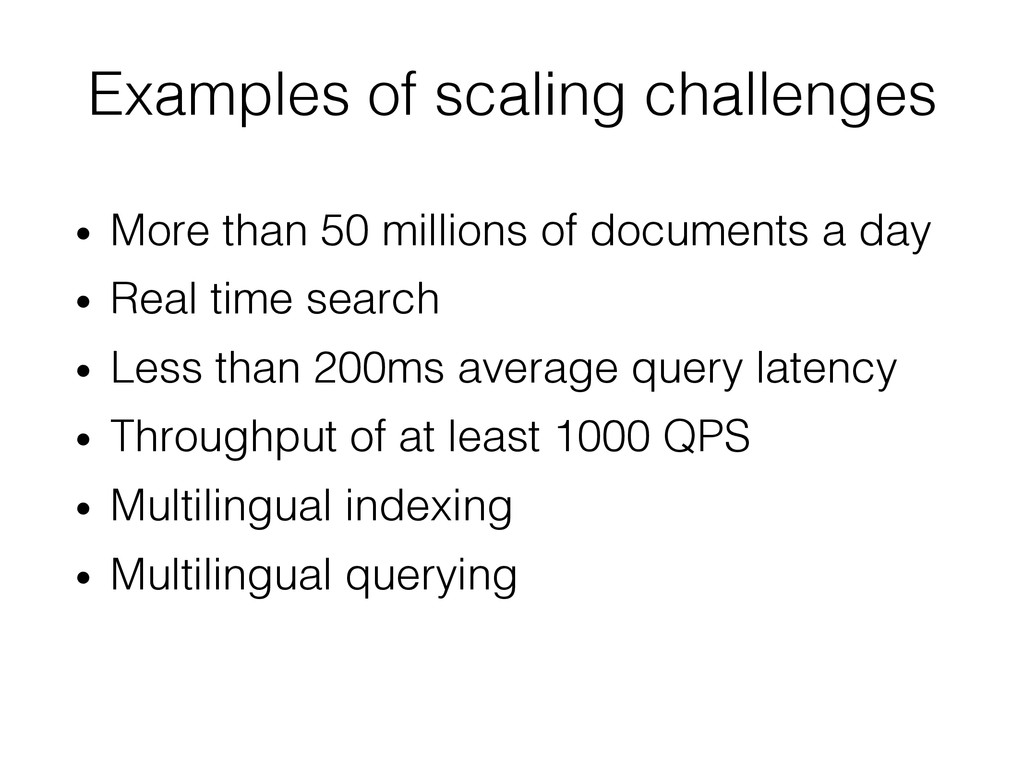 Examples of scaling challenges! • More than 50...