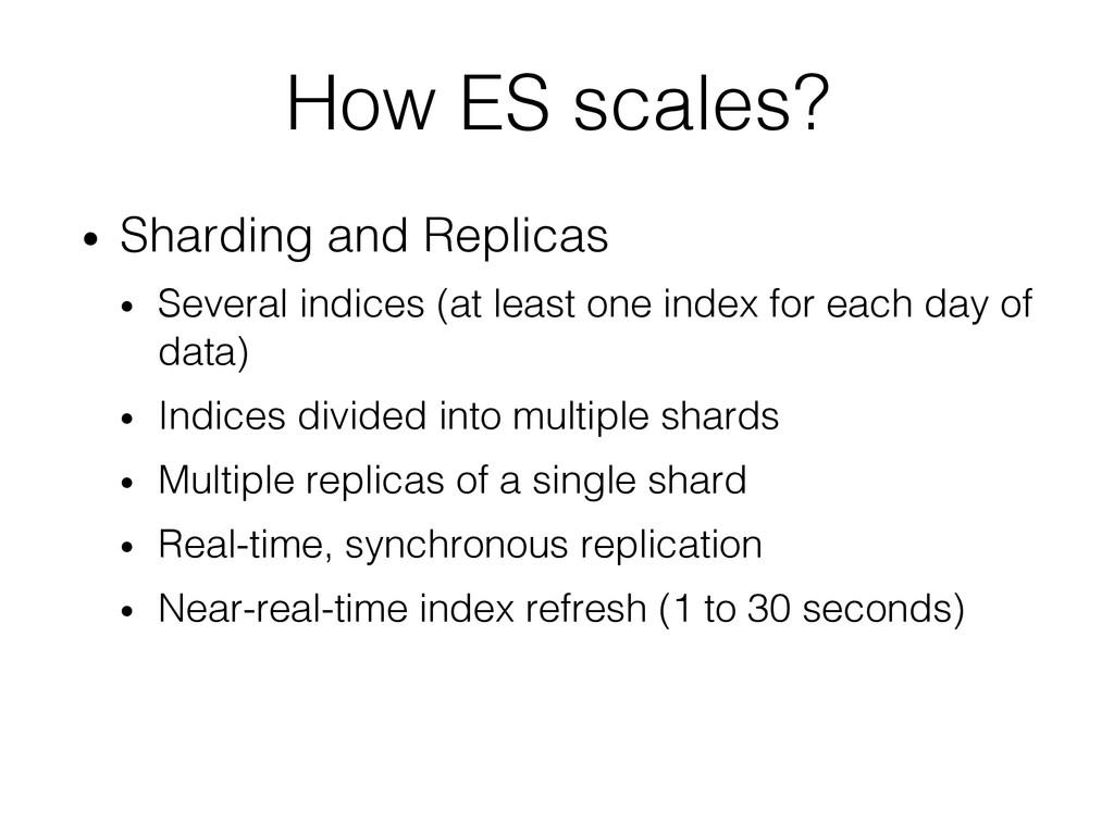 How ES scales?! • Sharding and Replicas! • Se...