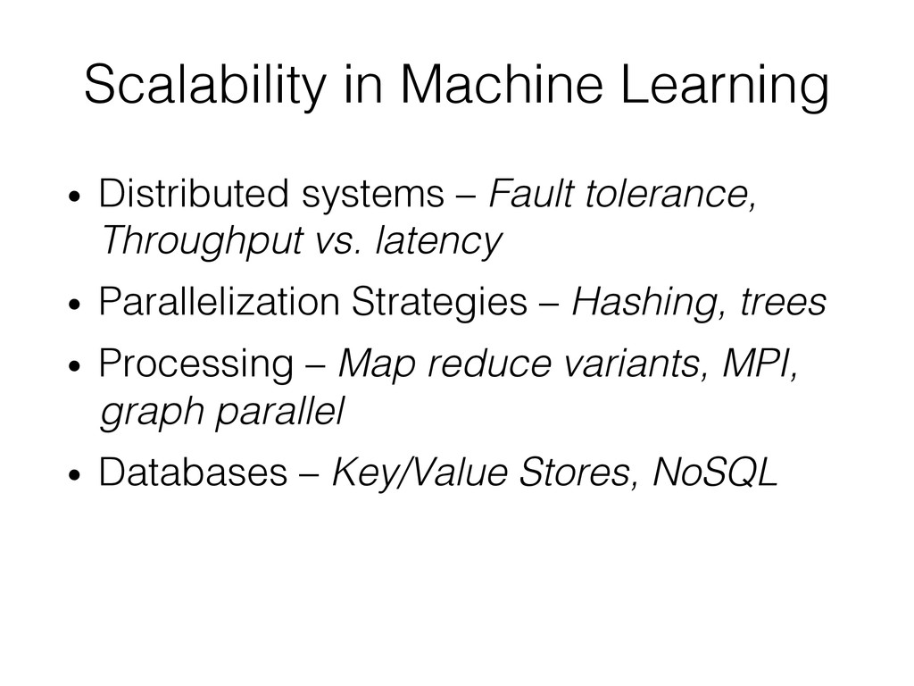 Scalability in Machine Learning! • Distributed...