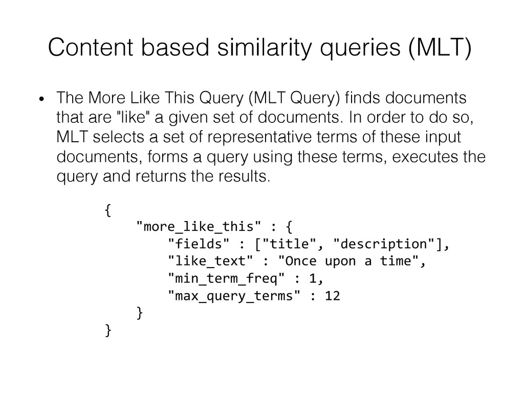 Content based similarity queries (MLT)! {  ...
