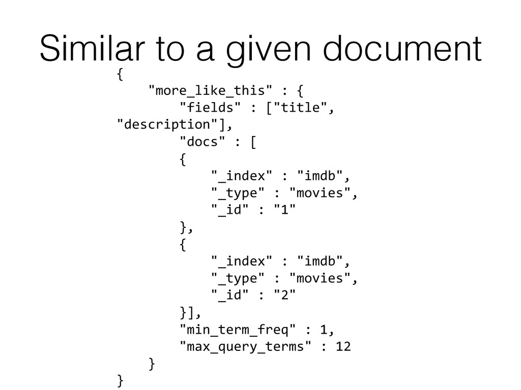 Similar to a given document! {     ...