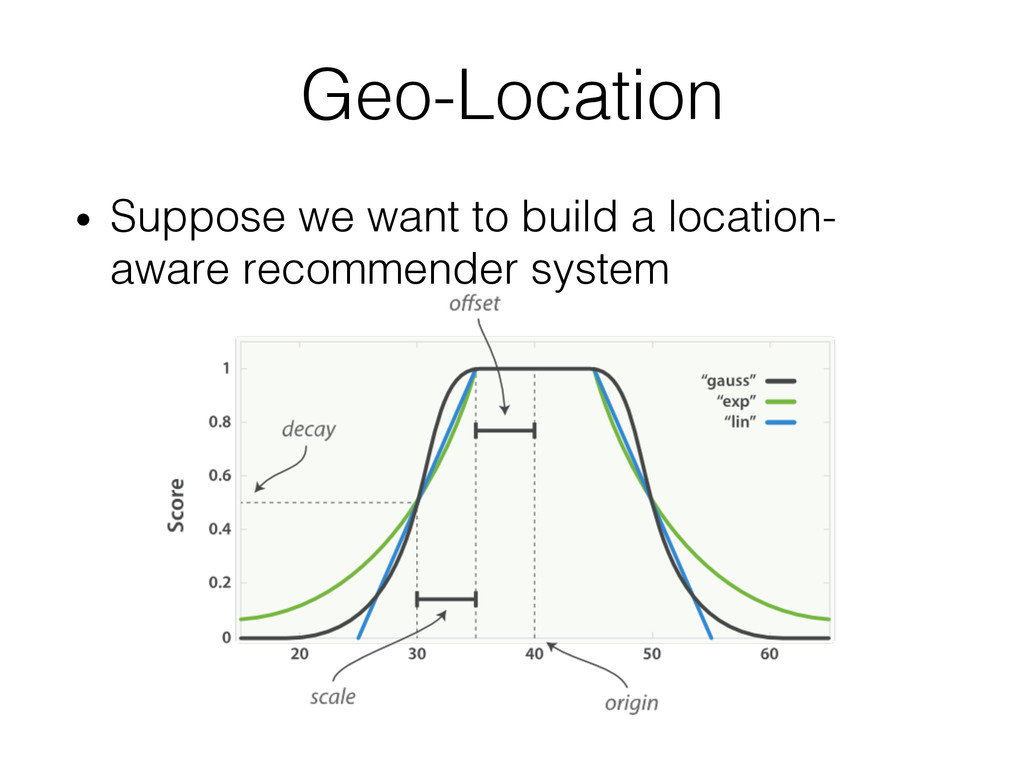 Geo-Location! • Suppose we want to build a loc...