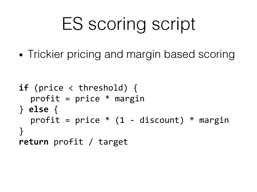 ES scoring script! • Trickier pricing and marg...