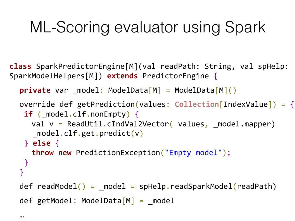 ML-Scoring evaluator using Spark! class Spar...