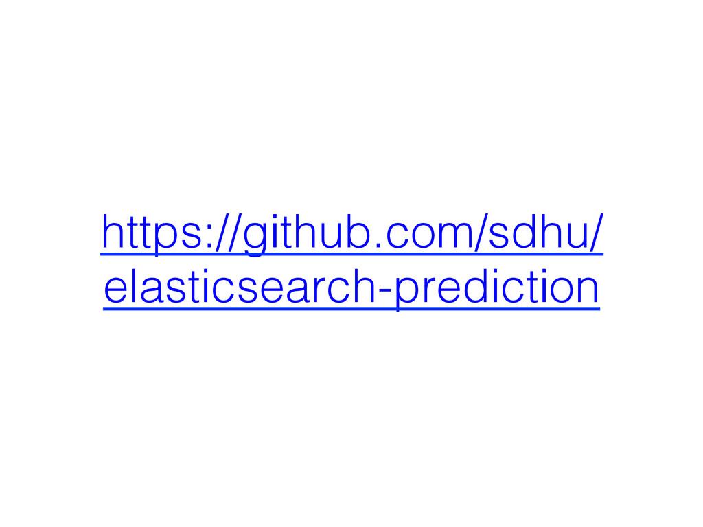 https://github.com/sdhu/ elasticsearch-predicti...