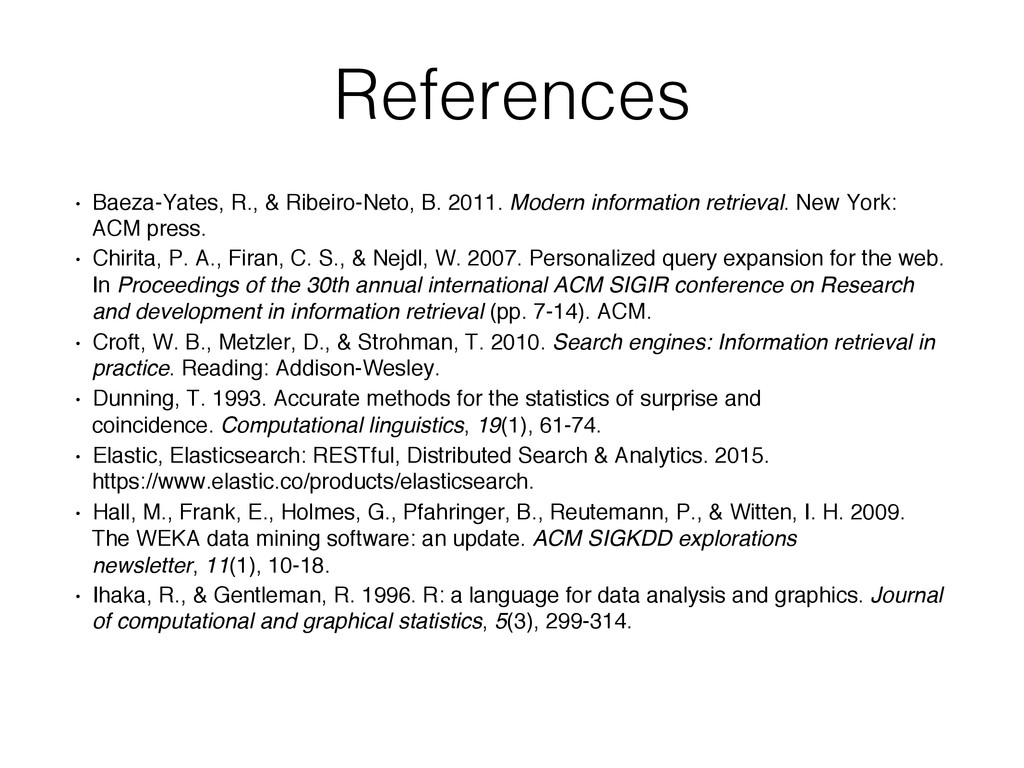 References! • Baeza-Yates, R., & Ribeiro-Neto,...
