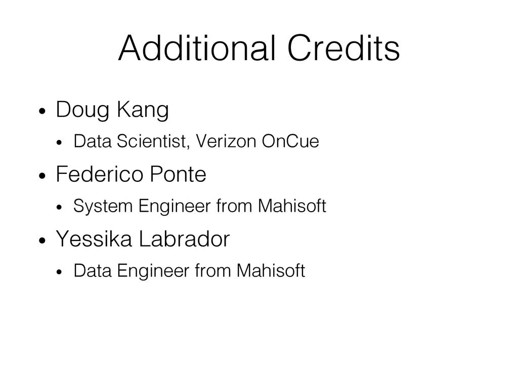 Additional Credits! • Doug Kang! • Data Scien...