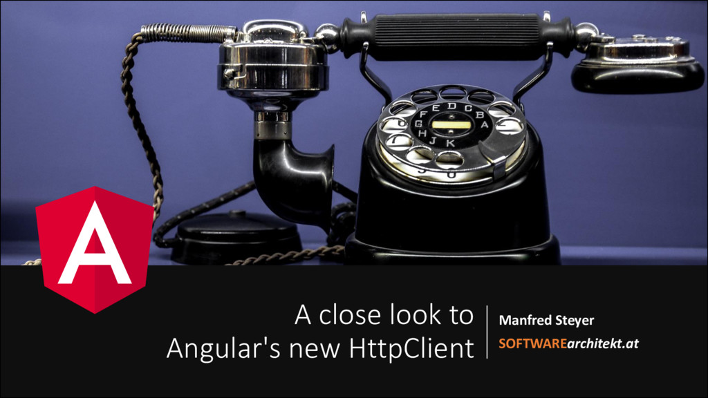 A close look to Angular's new HttpClient Manfre...