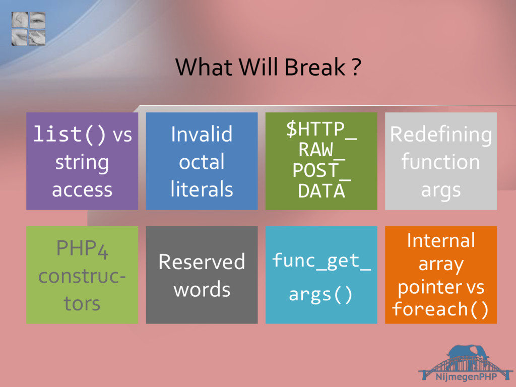 What Will Break ? func_get_ args() Reserved wor...