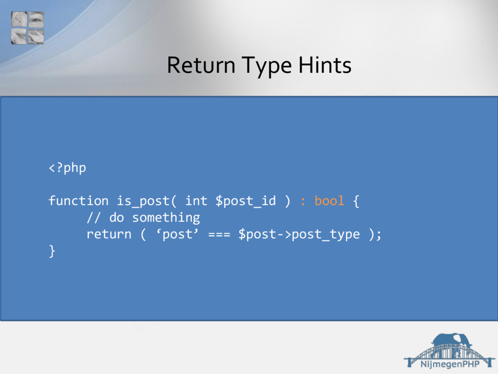 Return Type Hints <?php function is_post( int $...