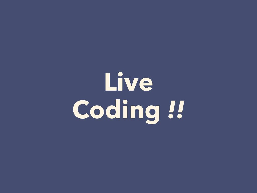 Live Coding !!