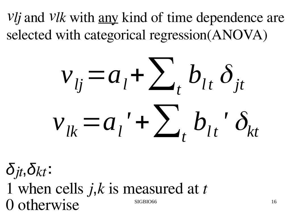 SIGBIO66 16 v lj =a l +∑ t b lt δjt v lk =a l '...