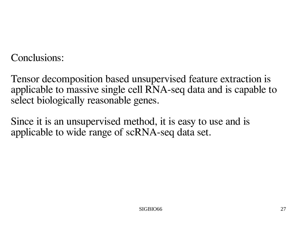 SIGBIO66 27 Conclusions: Tensor decomposition b...