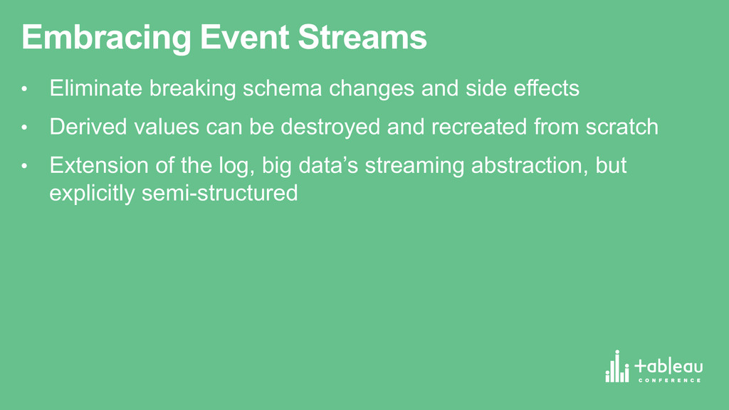 Embracing Event Streams • Eliminate breaking...