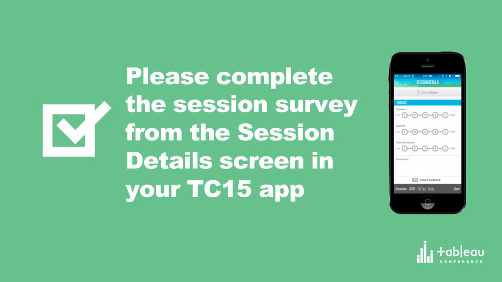 Please complete the session survey from the Ses...