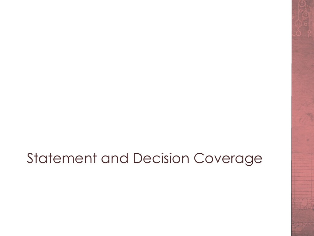 Statement and Decision Coverage