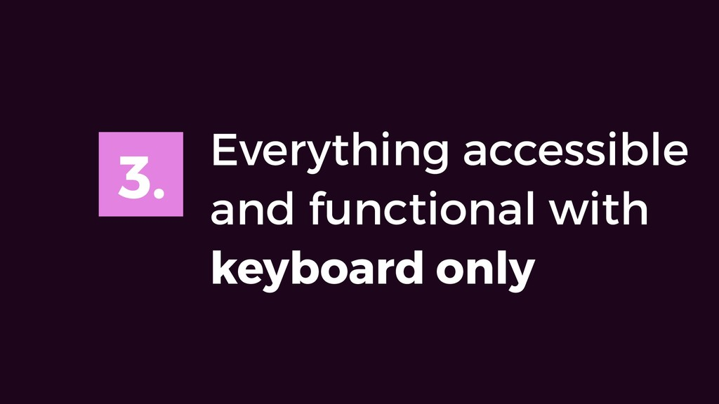 3. Everything accessible and functional with ke...