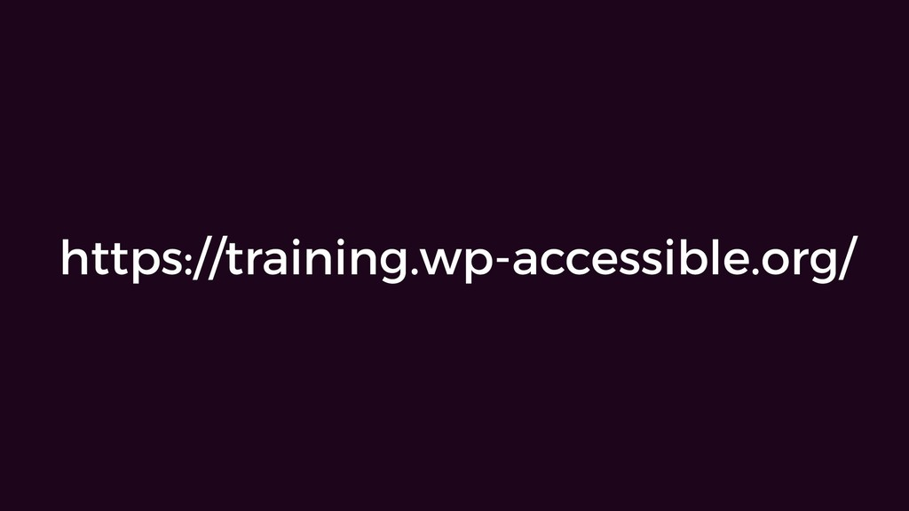 https://training.wp-accessible.org/