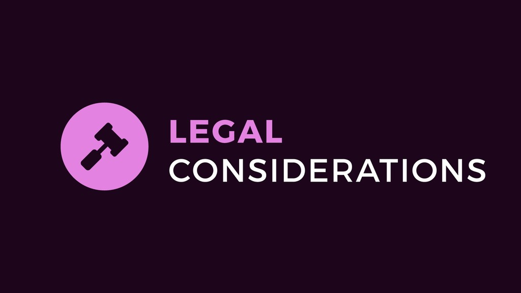 "LEGAL CONSIDERATIONS """